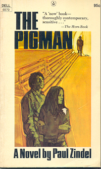 the pigman by paul zindel The true story of paul zindel's life and experience that gave him the material for his teenage novels, which include the undertaker's gone bananas, pardon me, you're stepping on my eyeball, the girl who wanted a boy and my darling, my hamburger.